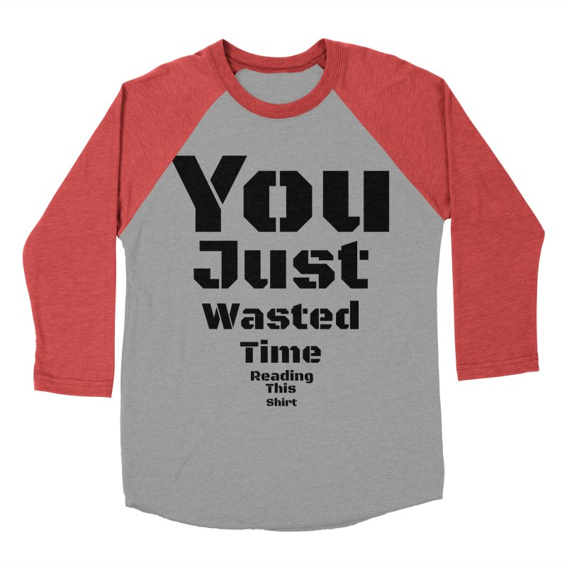 Wasted Time Women's Baseball Triblend T-Shirt by Birchmark