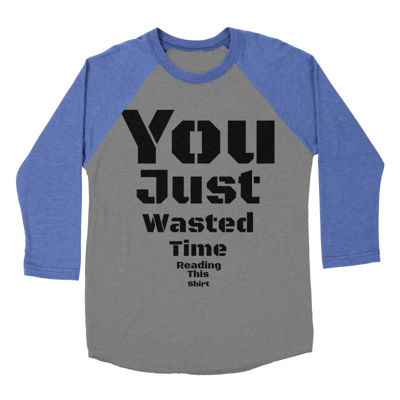 Wasted Time Men's Baseball Triblend T-Shirt by Birchmark