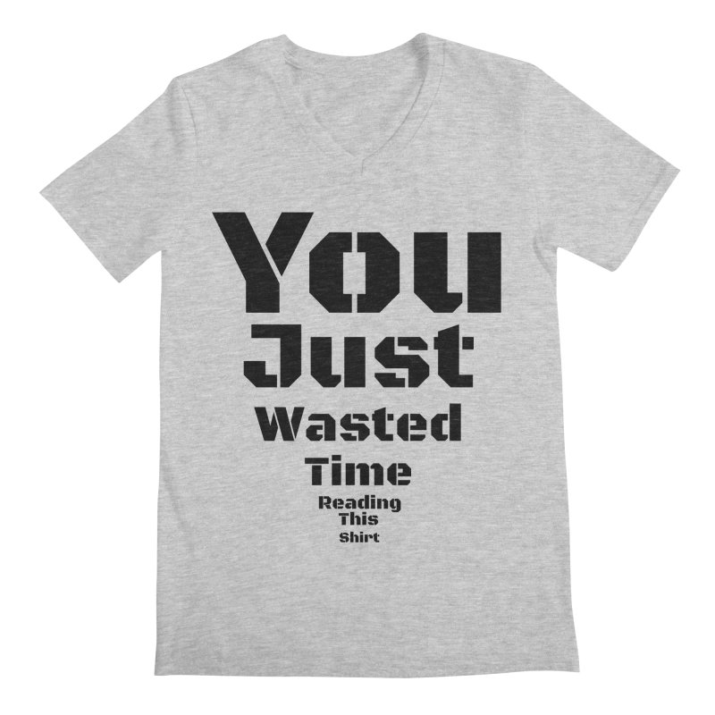 Wasted Time Men's V-Neck by Birchmark