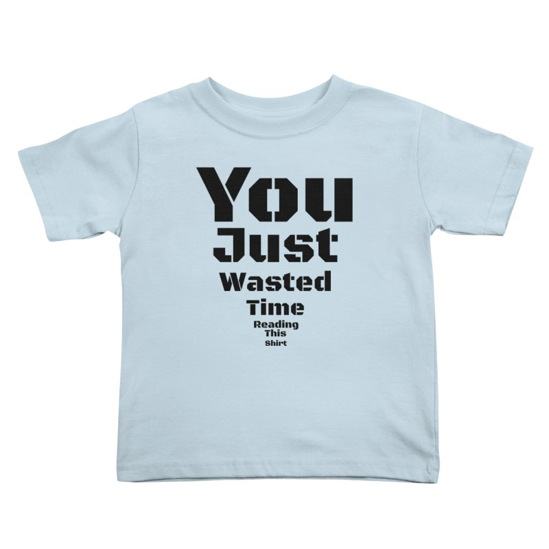 Wasted Time Kids Toddler T-Shirt by Birchmark