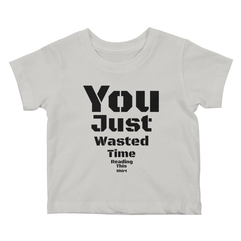 Wasted Time Kids Baby T-Shirt by Birchmark