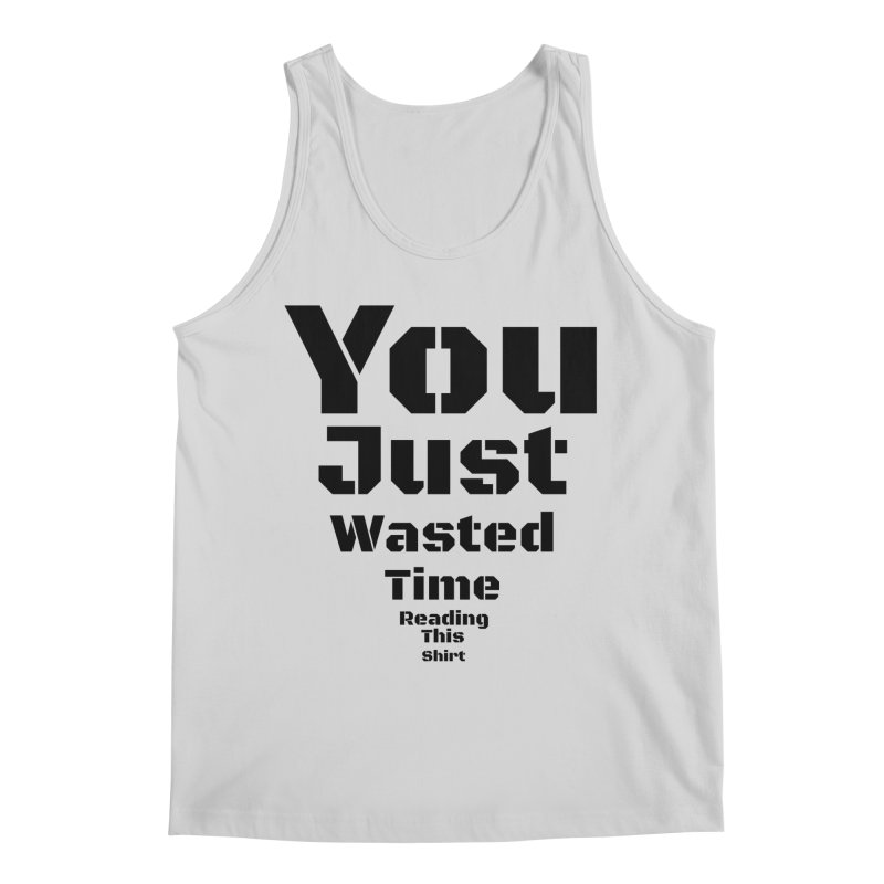 Wasted Time Men's Tank by Birchmark