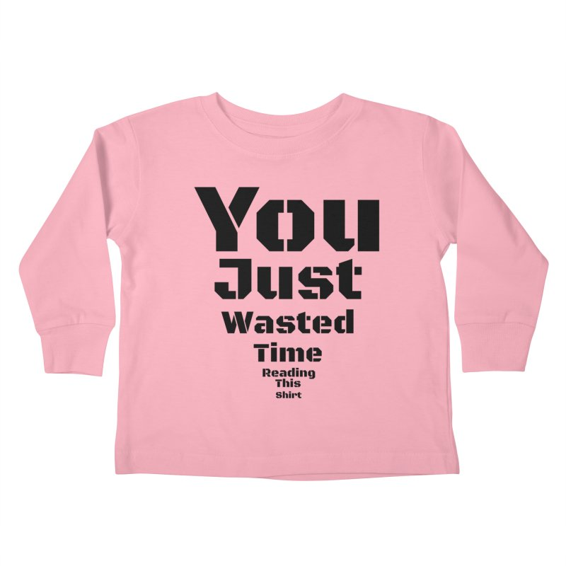 Wasted Time Kids Toddler Longsleeve T-Shirt by Birchmark