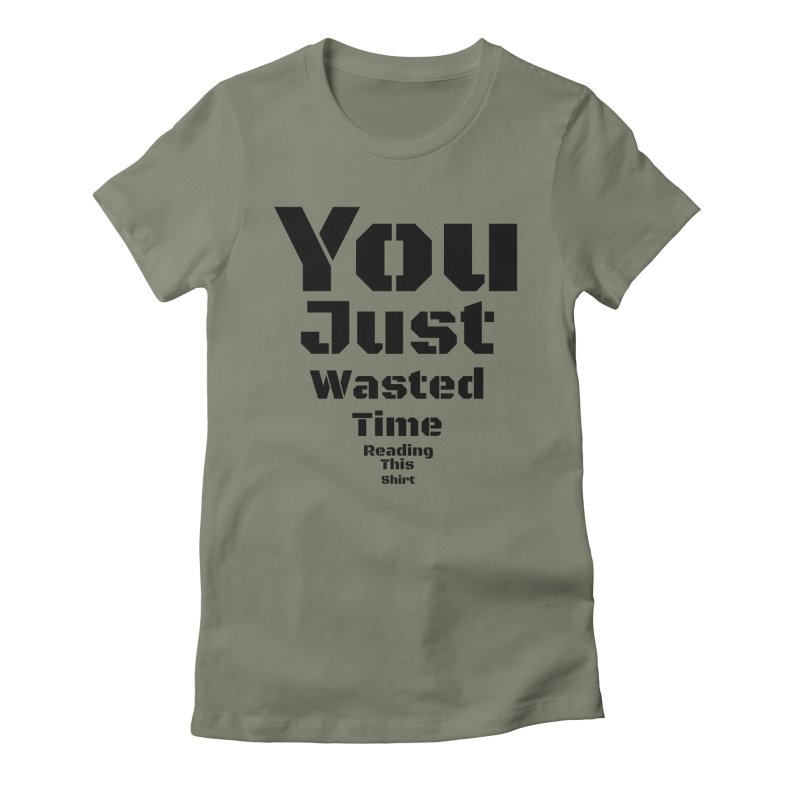 Wasted Time Women's Fitted T-Shirt by Birchmark