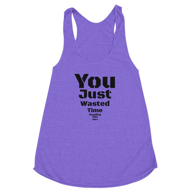 Wasted Time Women's Racerback Triblend Tank by Birchmark