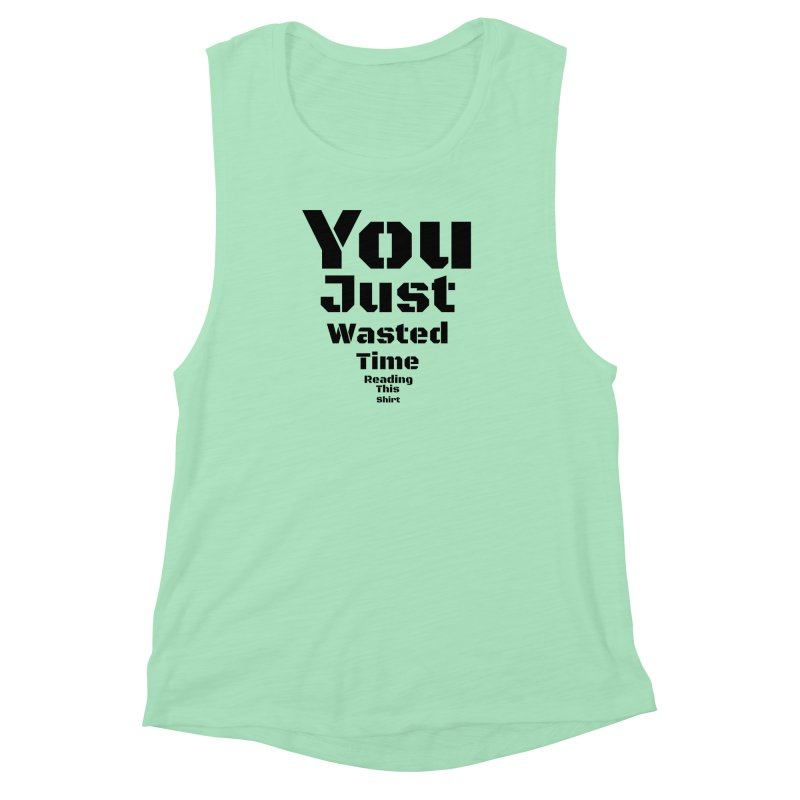 Wasted Time Women's Muscle Tank by Birchmark
