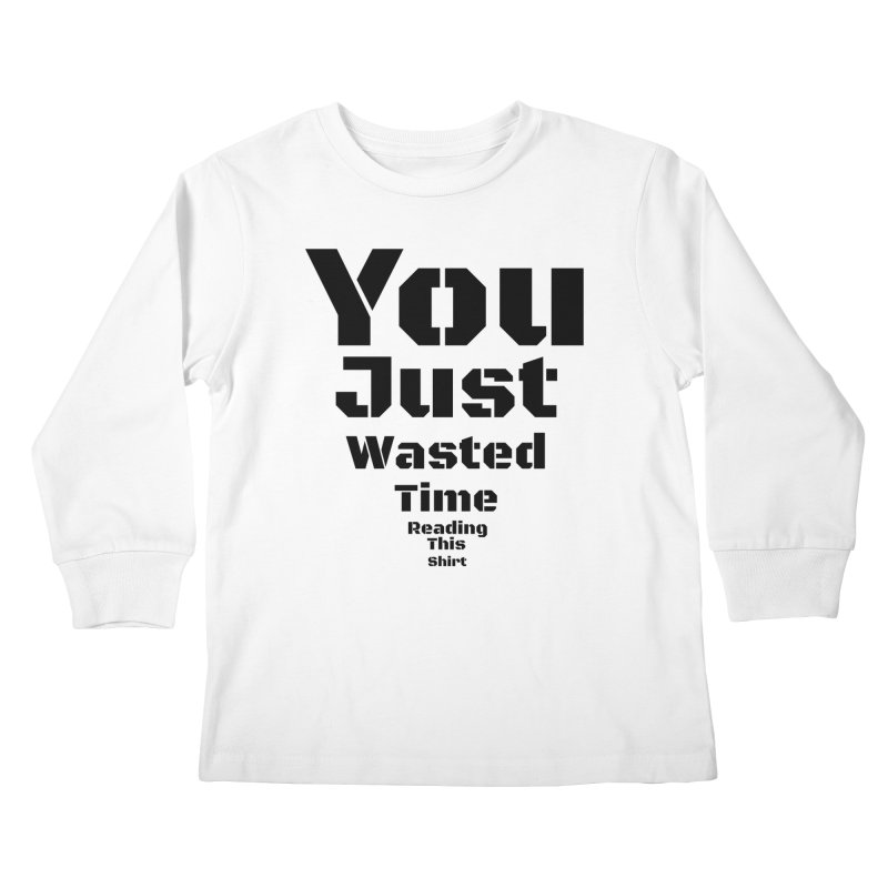 Wasted Time Kids Longsleeve T-Shirt by Birchmark