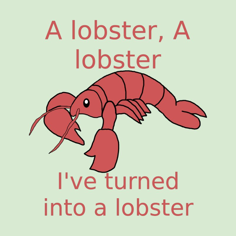 Lobster - Misheard Song Lyric #3 Men's T-Shirt by Birchmark