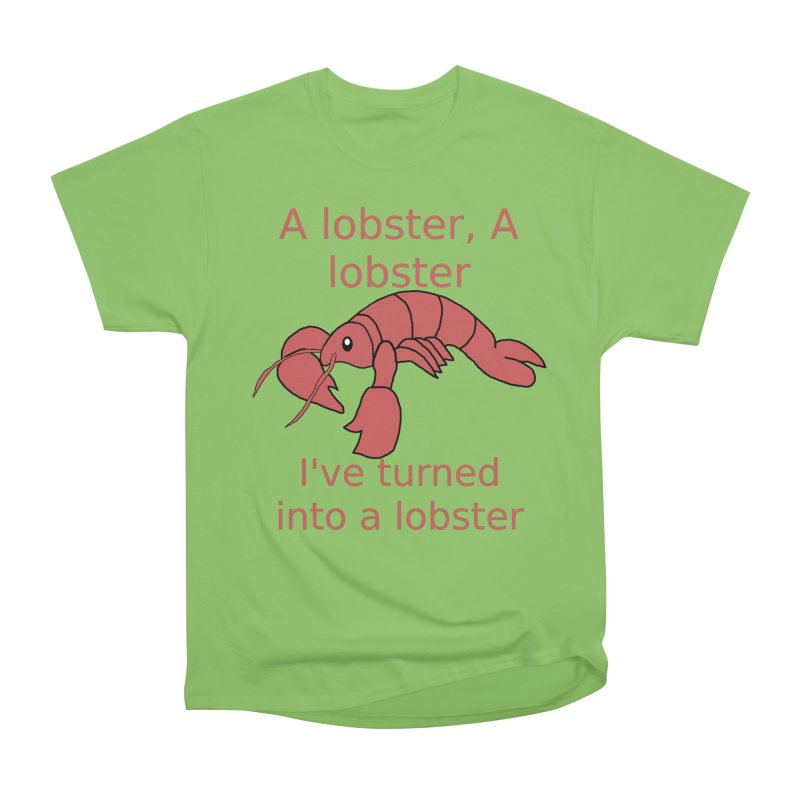 Lobster - Misheard Song Lyric #3 Women's Heavyweight Unisex T-Shirt by Birchmark