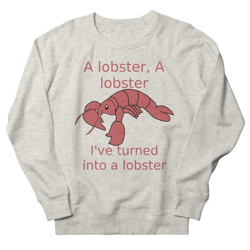 Lobster - Misheard Song Lyric #3 Women's Sweatshirt by Birchmark