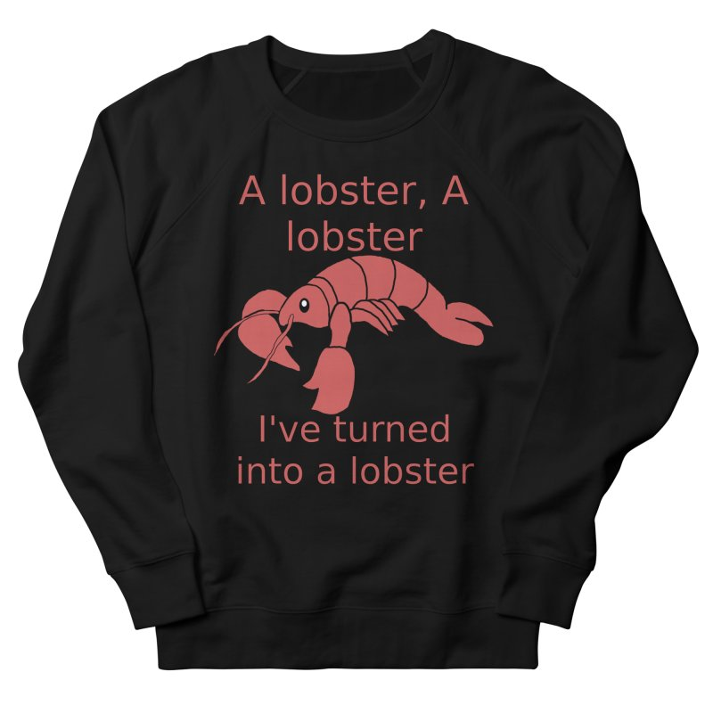 Lobster - Misheard Song Lyric #3 Men's French Terry Sweatshirt by Birchmark