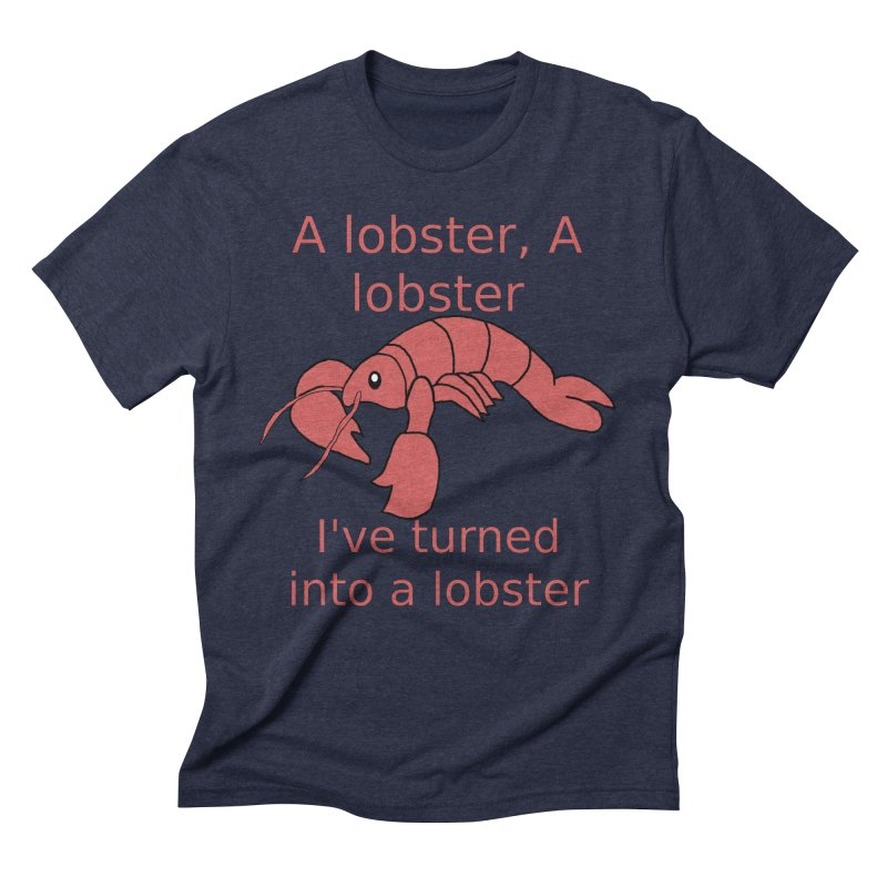 Lobster - Misheard Song Lyric #3 Men's Triblend T-Shirt by Birchmark