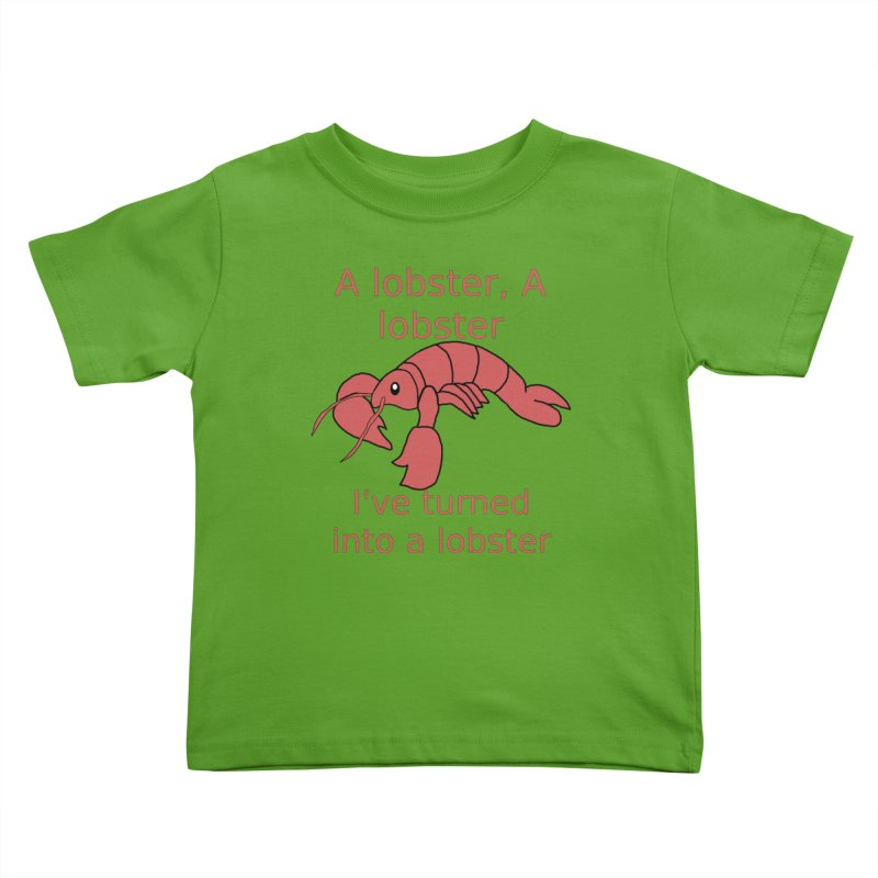 Lobster - Misheard Song Lyric #3 Kids Toddler T-Shirt by Birchmark