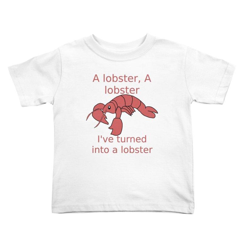 Lobster - Misheard Song Lyric #3 Kids Toddler T-Shirt by Birchmark