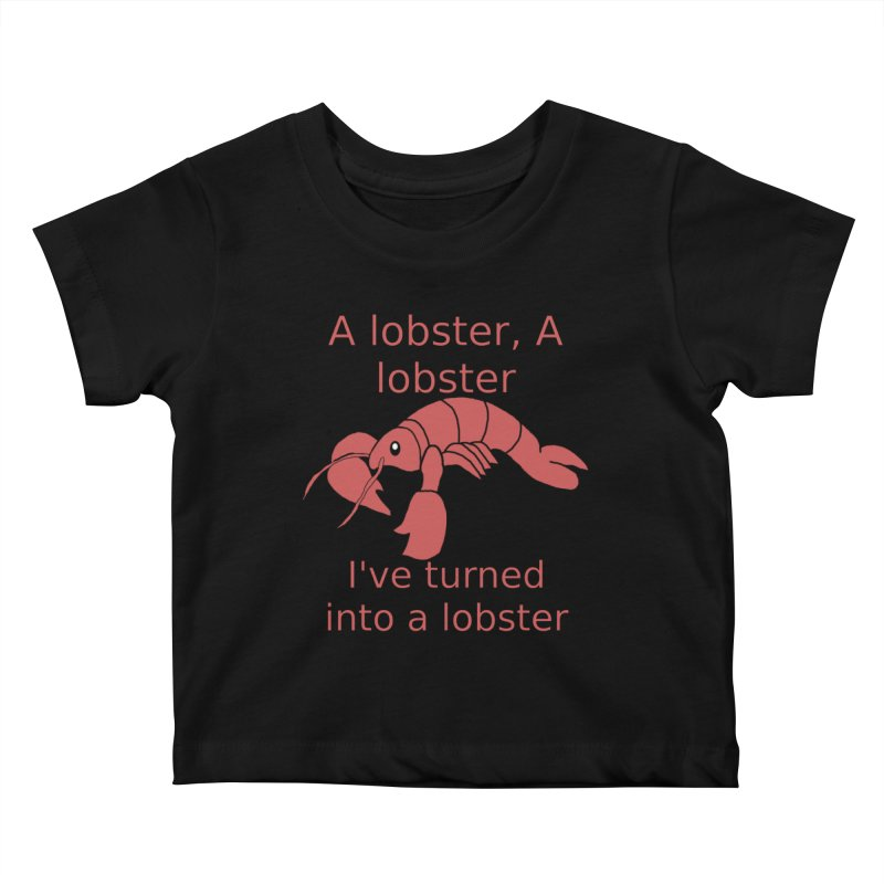 Lobster - Misheard Song Lyric #3 Kids Baby T-Shirt by Birchmark