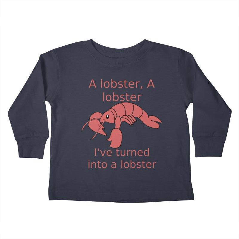 Lobster - Misheard Song Lyric #3 Kids Toddler Longsleeve T-Shirt by Birchmark