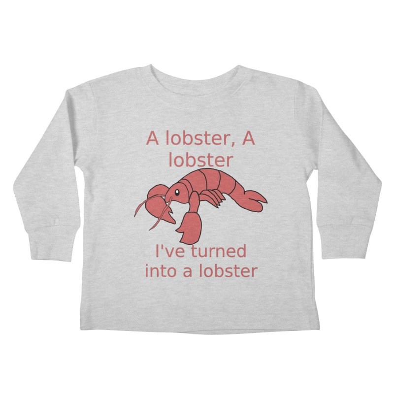 Lobster - Misheard Song Lyric #3 Kids Toddler Longsleeve T-Shirt by Birchmark