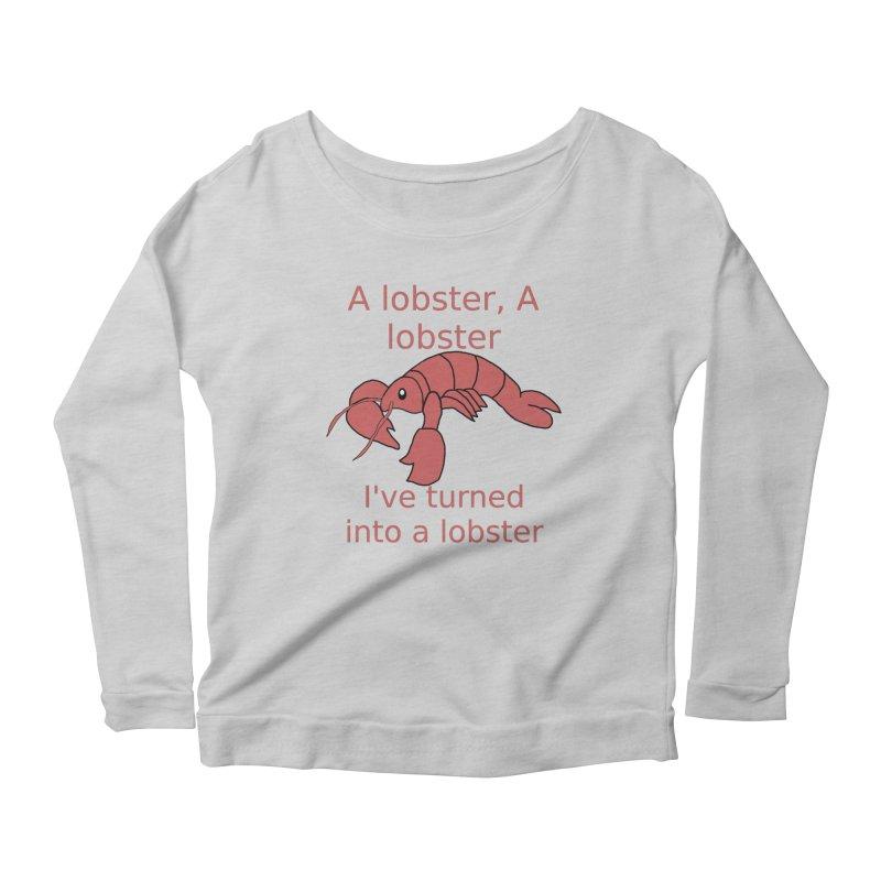 Lobster - Misheard Song Lyric #3 Women's Scoop Neck Longsleeve T-Shirt by Birchmark