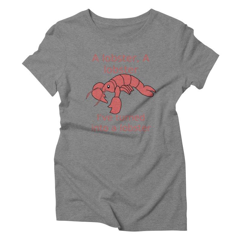 Lobster - Misheard Song Lyric #3 Women's Triblend T-Shirt by Birchmark