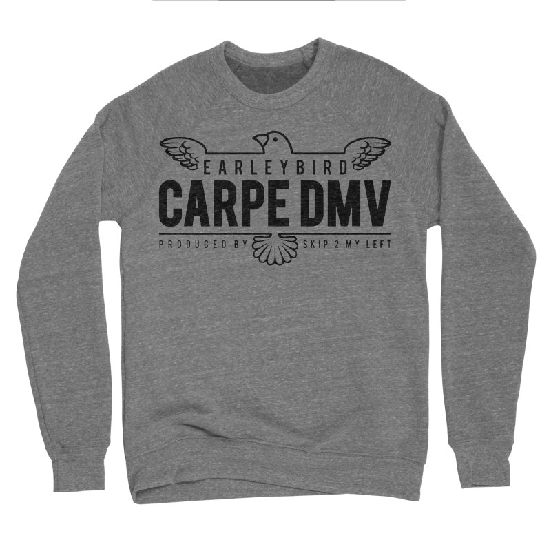 Carpe DMV Women's Sponge Fleece Sweatshirt by birdboogie's Artist Shop