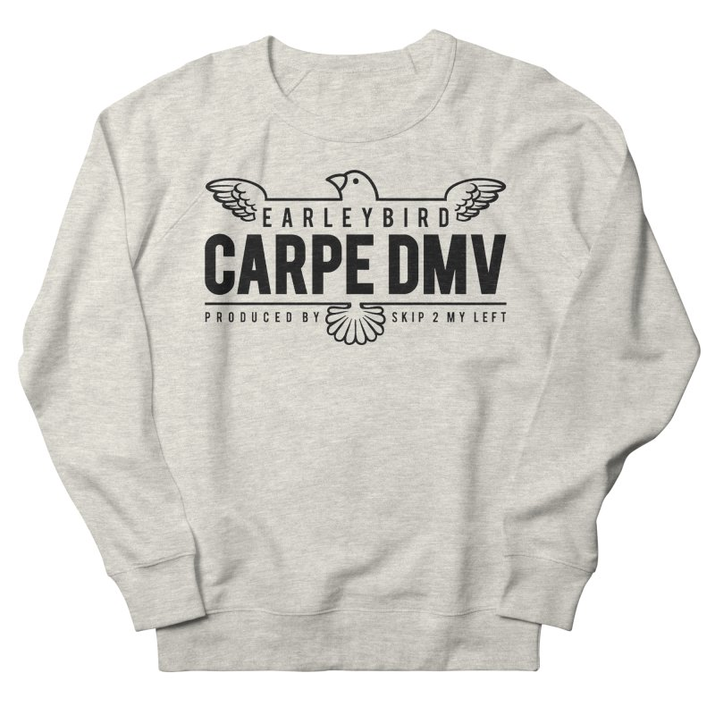 Carpe DMV Women's French Terry Sweatshirt by birdboogie's Artist Shop