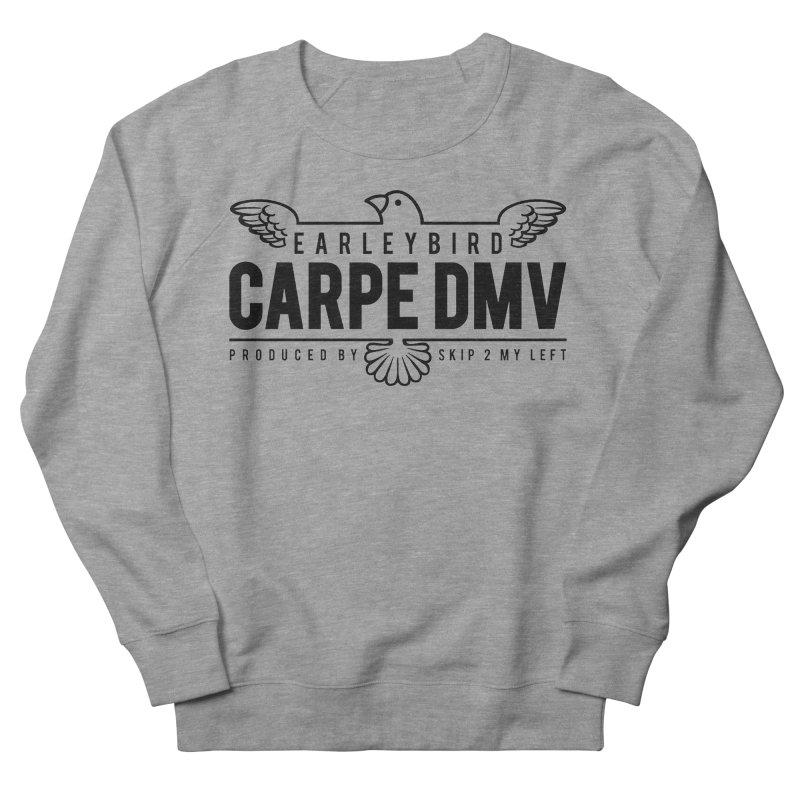 Carpe DMV Men's French Terry Sweatshirt by birdboogie's Artist Shop