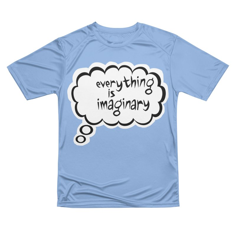 Everything Is Imaginary Thought Bubble Women's T-Shirt by birdboogie's Artist Shop
