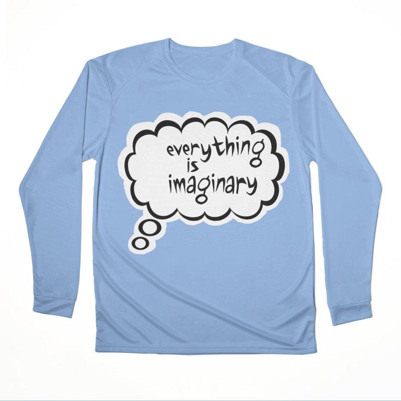 Everything Is Imaginary Thought Bubble Women's Longsleeve T-Shirt by birdboogie's Artist Shop
