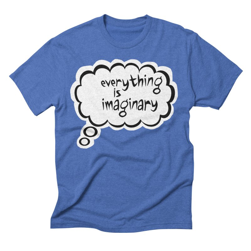 Everything Is Imaginary Thought Bubble Men's T-Shirt by birdboogie's Artist Shop