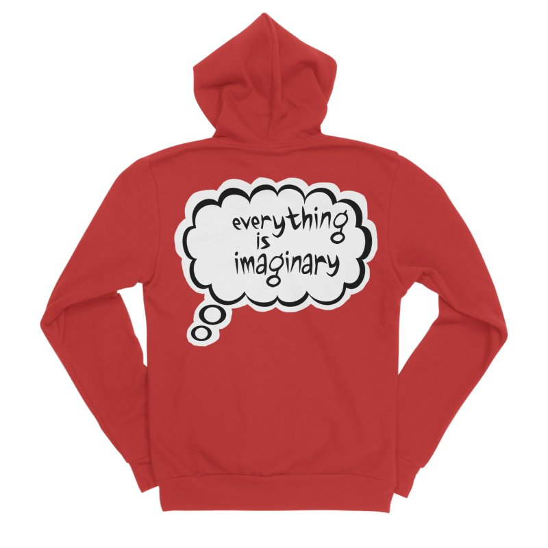 Everything Is Imaginary Thought Bubble Women's Zip-Up Hoody by birdboogie's Artist Shop