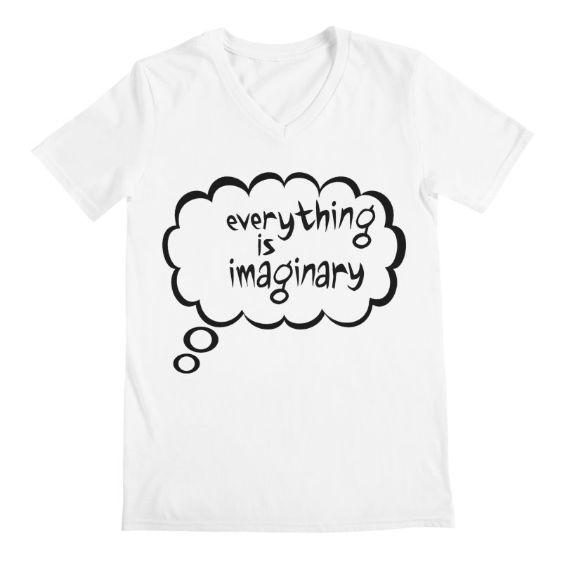 Everything Is Imaginary Thought Bubble Men's V-Neck by birdboogie's Artist Shop