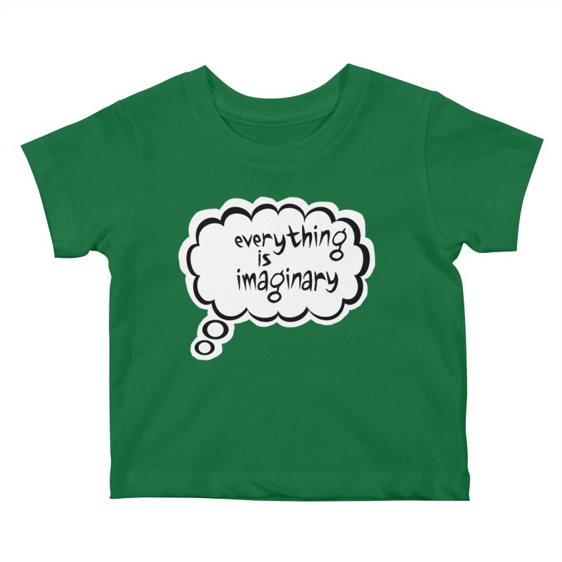 Everything Is Imaginary Thought Bubble Kids Baby T-Shirt by birdboogie's Artist Shop