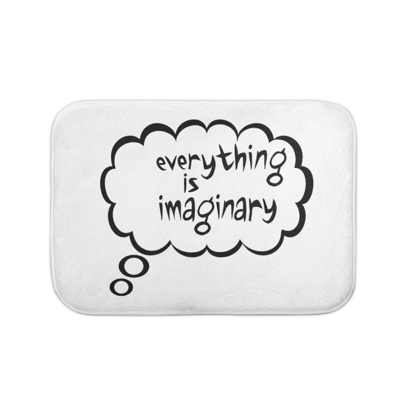 Everything Is Imaginary Thought Bubble Home Bath Mat by birdboogie's Artist Shop
