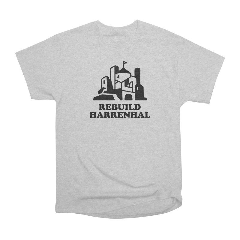 Rebuild Harrenhal Women's Heavyweight Unisex T-Shirt by bishopia's Shop