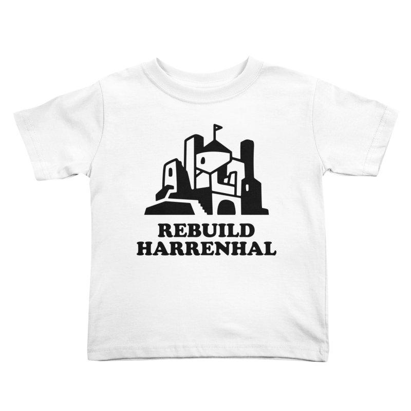 Rebuild Harrenhal Kids Toddler T-Shirt by bishopia's Shop