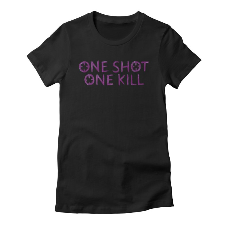 One Shot One Kill in Women's Fitted T-Shirt Black by bitemefox's Artist Shop