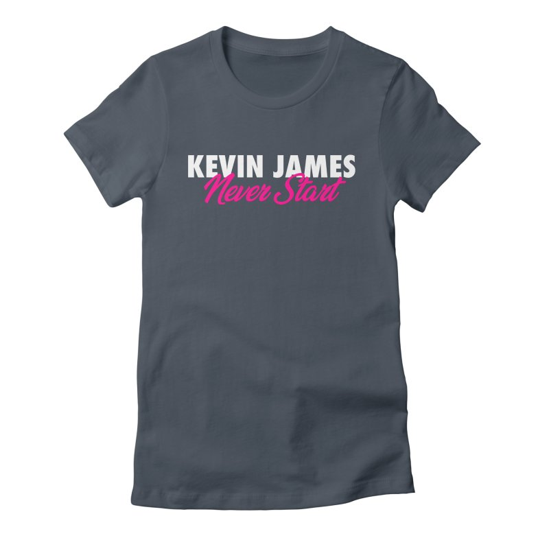 Kevin James Never Start Women's T-Shirt by Bits By Bacon