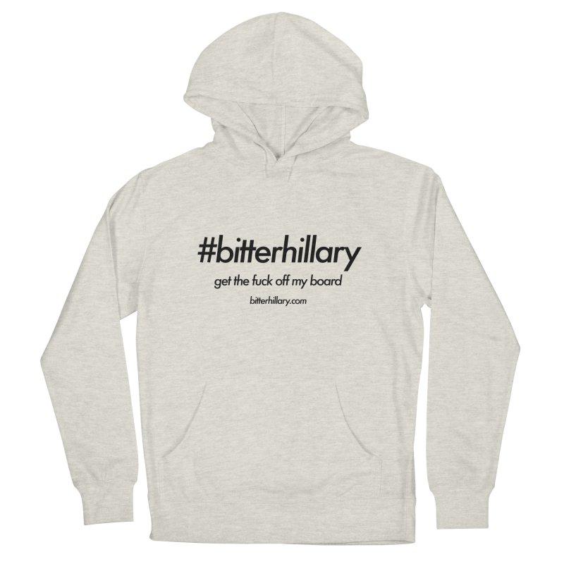 #bitterhillary™ Men's Pullover Hoody by #bitterhillary