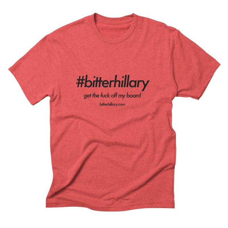 #bitterhillary™ Men's Triblend T-Shirt by #bitterhillary