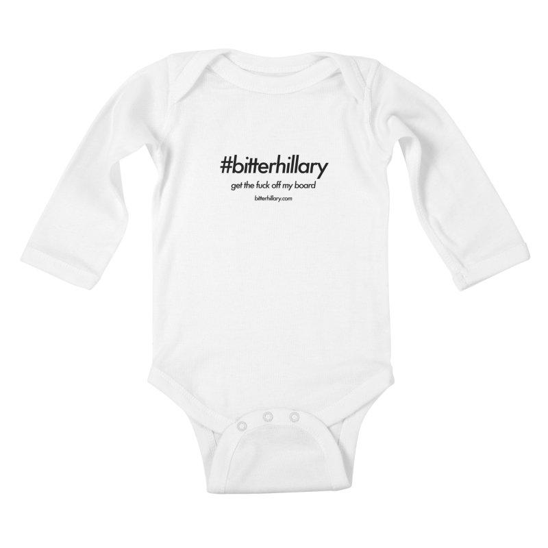 #bitterhillary™ Kids Baby Longsleeve Bodysuit by #bitterhillary