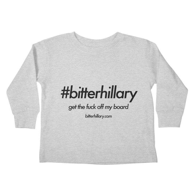 #bitterhillary™ Kids Toddler Longsleeve T-Shirt by #bitterhillary