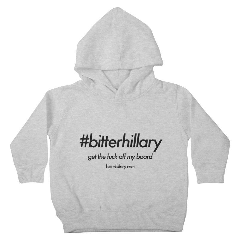 #bitterhillary™ Kids Toddler Pullover Hoody by #bitterhillary