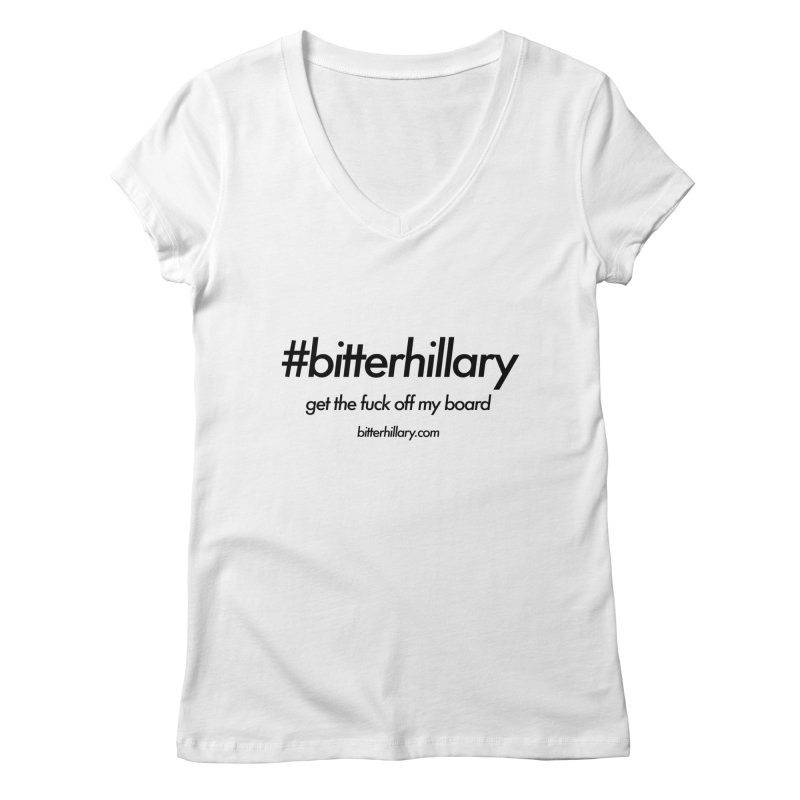 #bitterhillary™ Women's Regular V-Neck by #bitterhillary