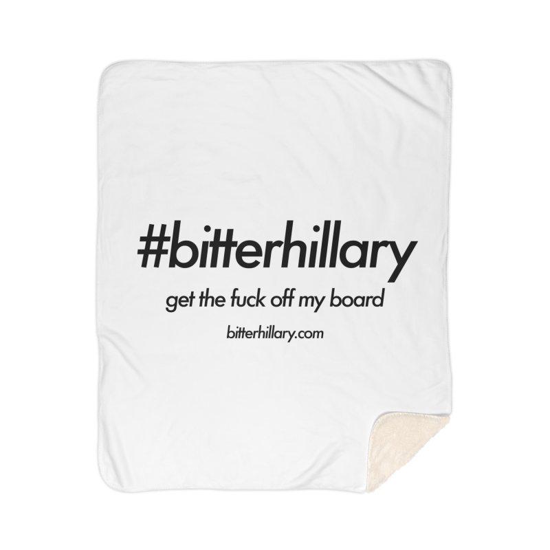 #bitterhillary™ Home Sherpa Blanket Blanket by #bitterhillary