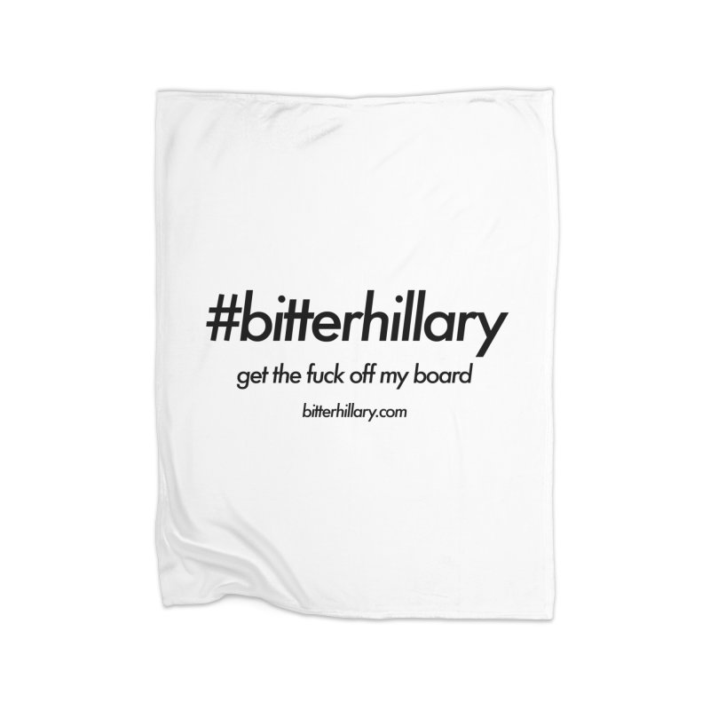 #bitterhillary™ Home Fleece Blanket Blanket by #bitterhillary