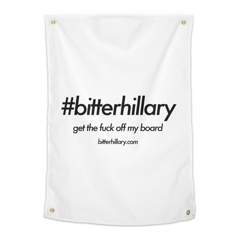 #bitterhillary™ Home Tapestry by #bitterhillary