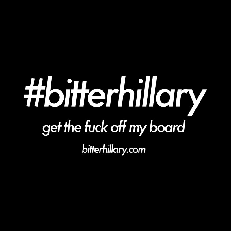 #bitterhillary™ Men's T-Shirt by #bitterhillary
