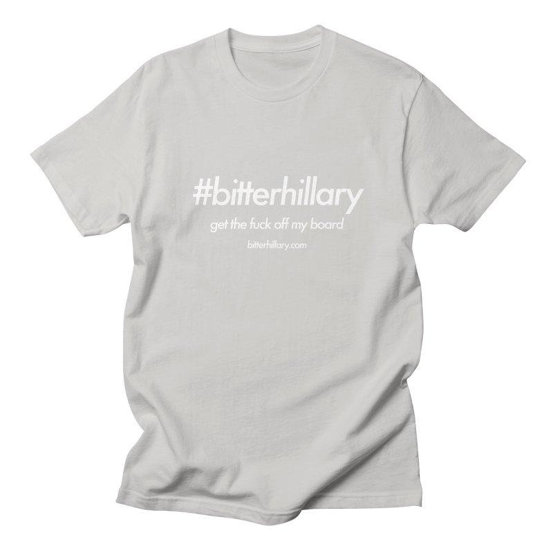 #bitterhillary™ Men's Regular T-Shirt by #bitterhillary