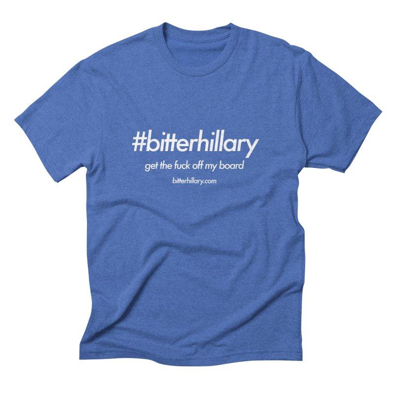 #bitterhillary™ Men's T-Shirt by #bitterhillary