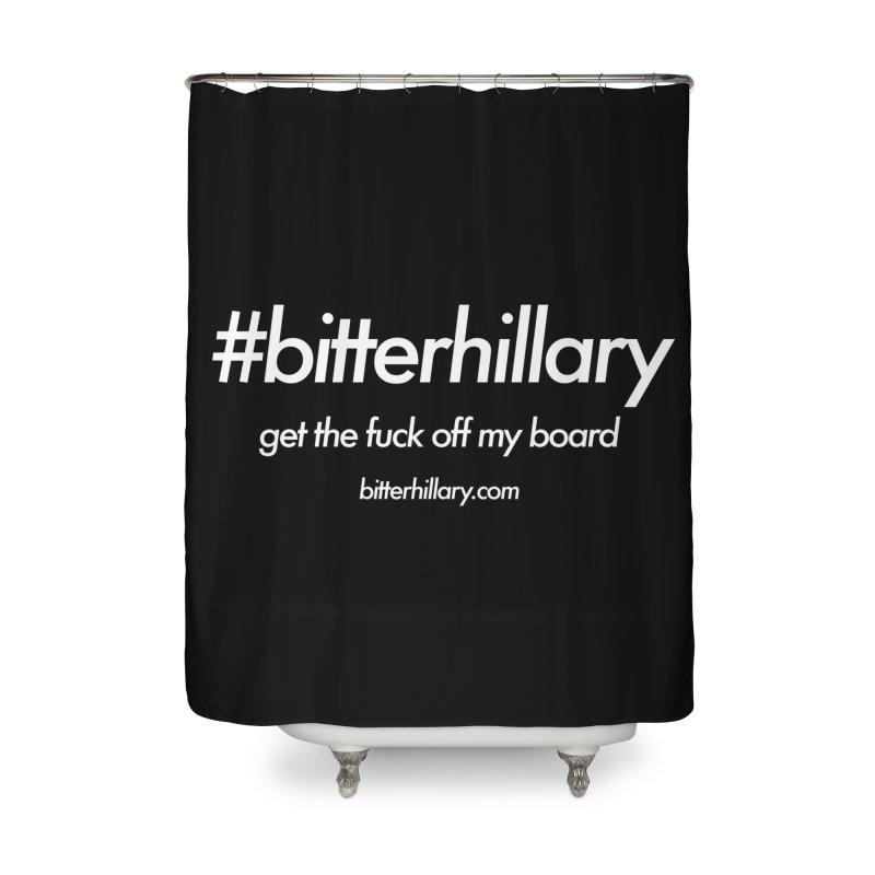 #bitterhillary™ Home Shower Curtain by #bitterhillary